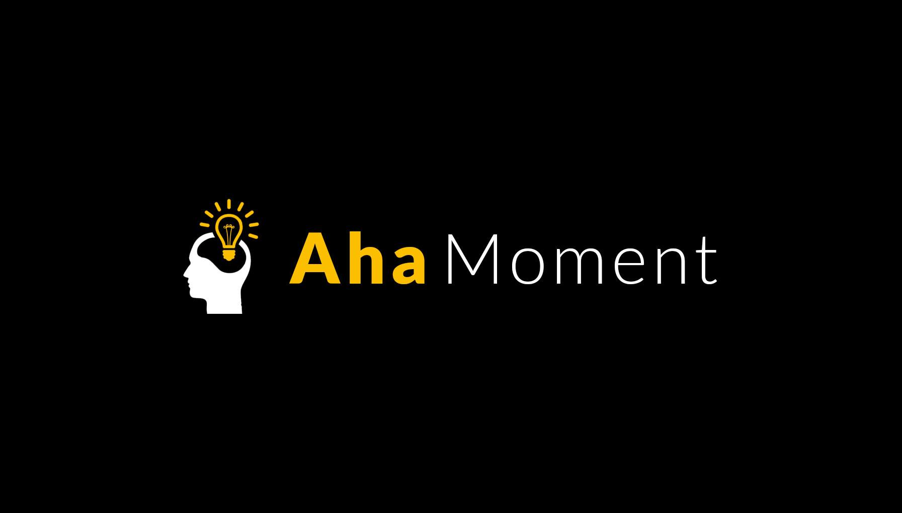 Aha moment solutions