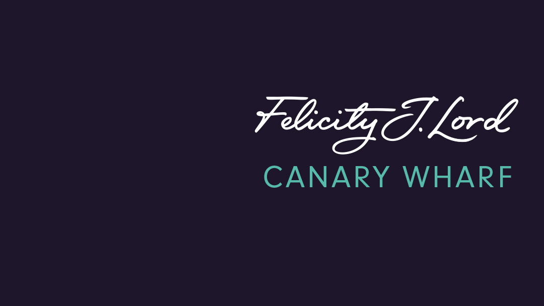 Felicity J Lord letting agents Canary Wharf