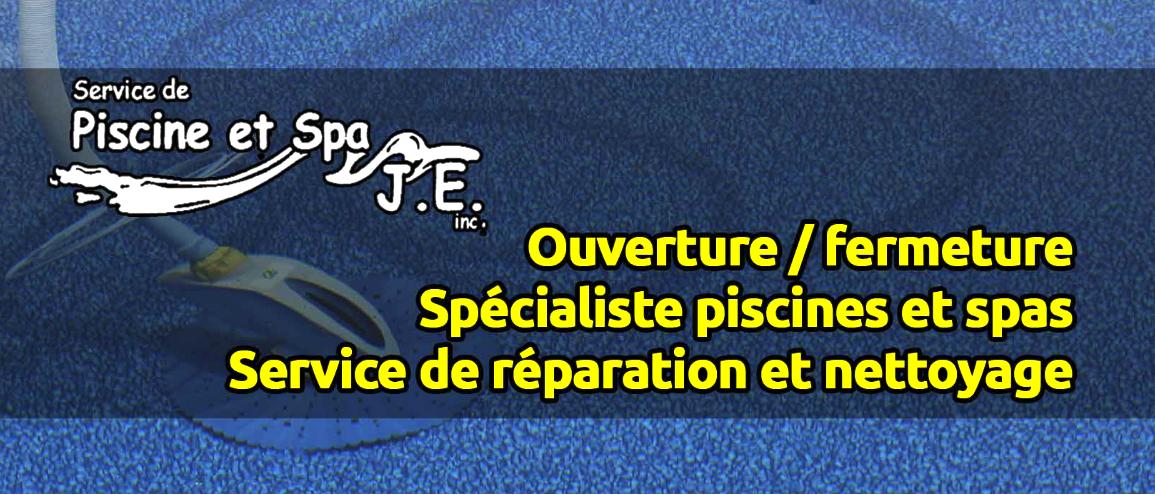 Service de Piscine et Spa J.E Inc. Entretien et Réparation