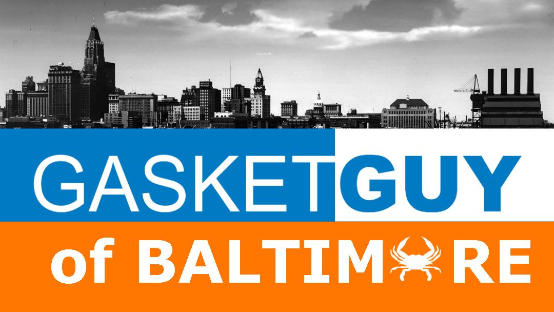 Gasket Guy of Baltimore