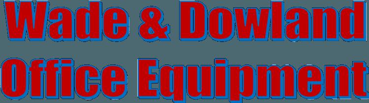Wade & Dowland Office Equipment
