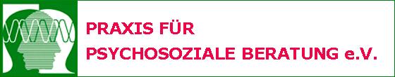 PRAXIS FÜR PSYCHOSOZIALE BERATUNG e.V.