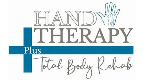 Hand Therapy Plus Total Body Rehab