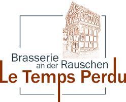 Brasserie an der Rauschen - Le Temps Perdu