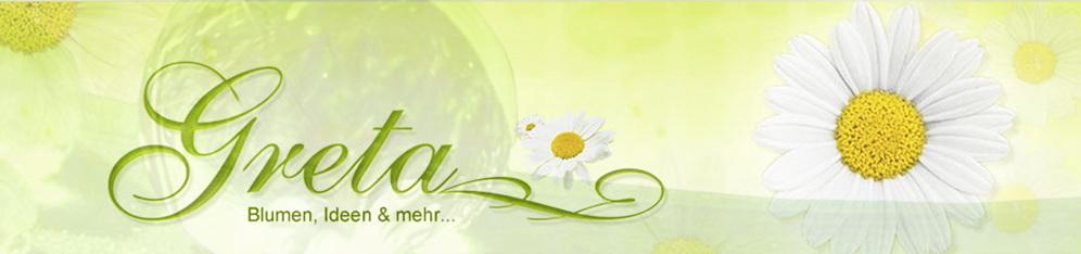 Greta - Blumen, Ideen & mehr...