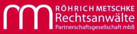 Röhrich Metschke Rechtsanwälte Partnerschaftgesellschaft mbB