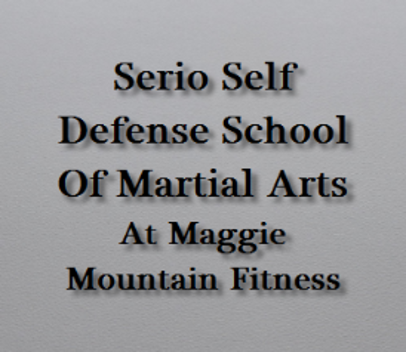 Serio Self Defense School of Martial Arts at Maggie Mountain Fitness