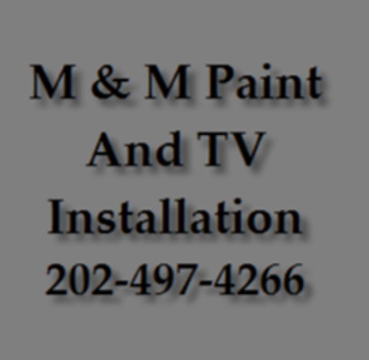 M & M Paint And TV Installation - Washington, DC