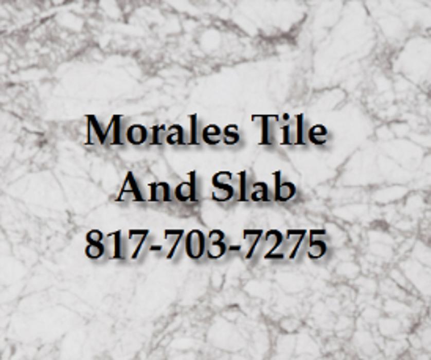 Morales Tile And Slab - Fort Worth, TX
