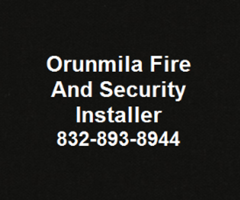 Orunmila Fire And Security Installer - Houston, TX
