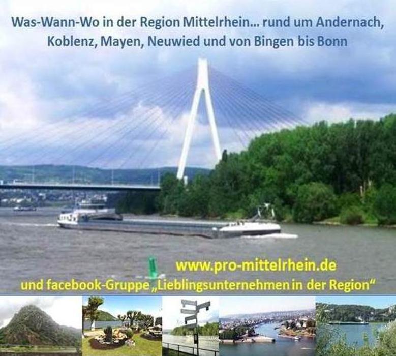 Pro Mittelrhein für die Region rund um Andernach, Koblenz, Mayen, Neuwied und von Bingen bis Bonn