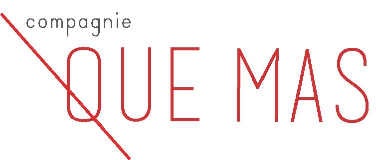 Compagnie Qué Mas