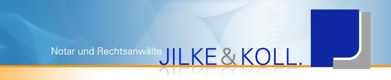 Rechtsanwälte und Notar Jilke & Koll.