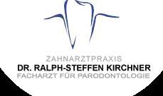 Zahnarztpraxis Dr. Ralph-Steffen Kirchner Zahnarzt und Facharzt für Parodontologie