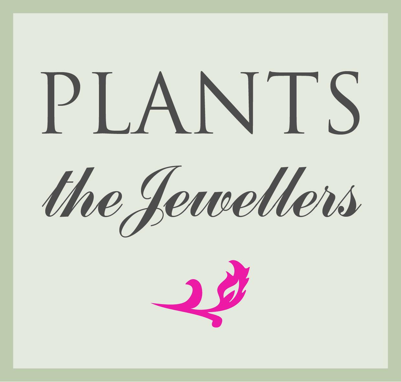 Plants the Jewellers