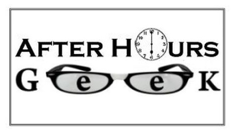 After Hours Geek