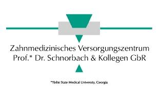 Zahnmedizinisches Versorgungszentrum Prof.*Dr. Schnorbach & Kollegen GbR