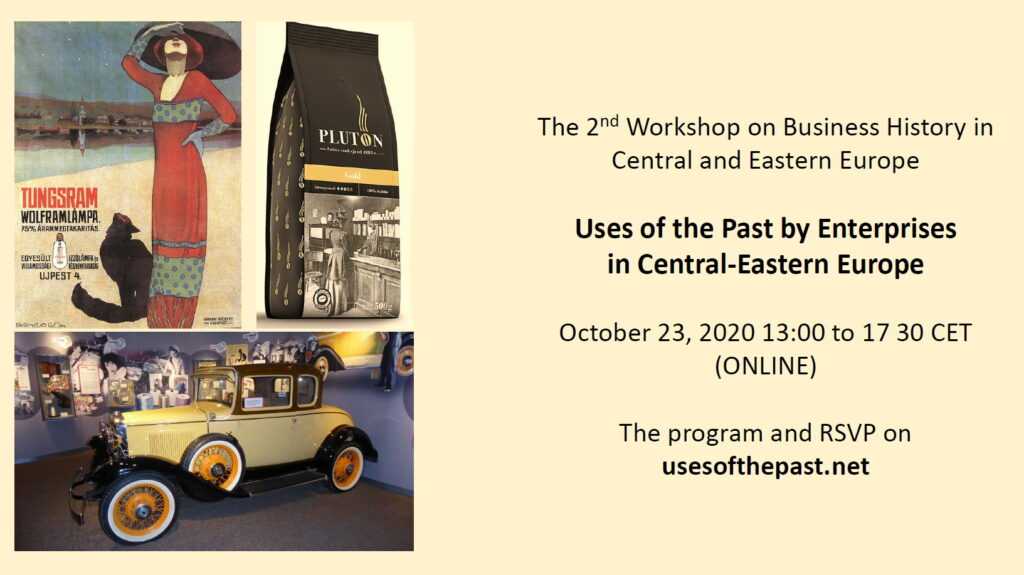 """The Second Workshop on Business History in Central and Eastern Europe """"Uses of the Past by Enterprises in Central-Eastern Europe"""""""