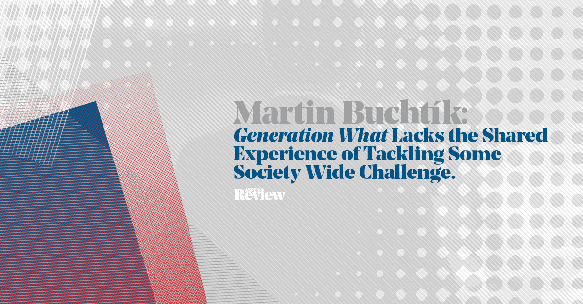Martin Buchtík: Generation What Lacks the Shared Experience