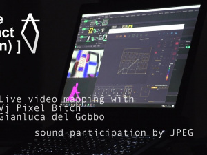 Live video mapping with Vj Pixel Bitch and Gianluca del Gobbo
