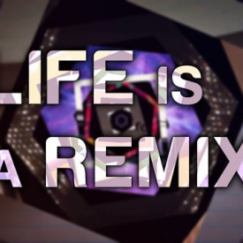 Life is a Remix - vj Luminator