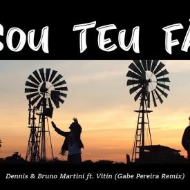 Dennis & Bruno Martini feat Vitin - Sou Teu Fã (Gabe Pereira Remix) LYRIC