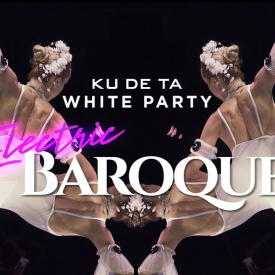 KU DE TA White Party 2018 : Electric Baroque