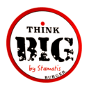 Think Big by Stamatis Burger