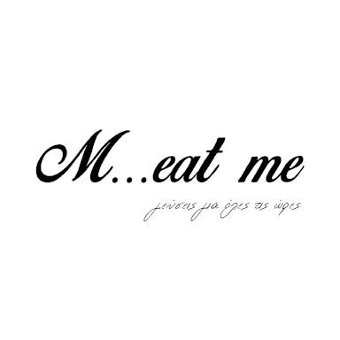 M...eat me