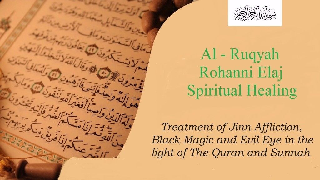 Muslim Spiritual Healer Based on The Quran and Sunnah removal of