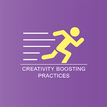 Creativity boosting practices