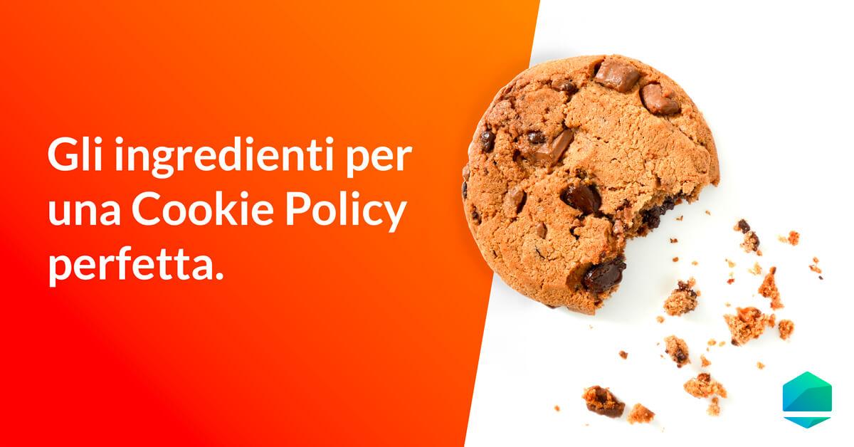 Cookie cosa sono e come creare una cookie policy perfetta