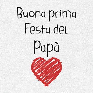 Buona Prima Festa del papà - Regalo per Il Padre Maglietta Neonato Manica Lunga Unisex 3-6 Mesi Bianco - 2