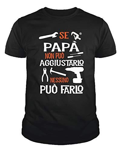 IDEAMAGLIETTA PA01 Maglietta t-Shirt Uomo Se papà Non può aggiustarlo Nessuno può Farlo Regalo Festa del papà (S, Nero) - 1