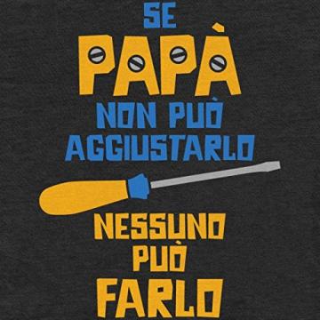 Regalo Festa del papà - Se papà Non può aggiustarlo T-Shirt Maglietta Uomo Large Blu - 2
