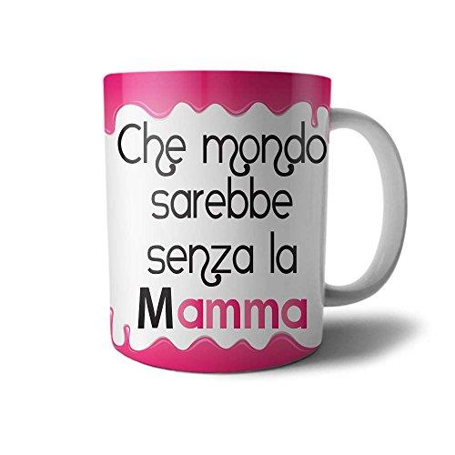 Babloo Tazza Idea Regalo Festa della Mamma Che Mondo Sarebbe Senza La Mamma - 1