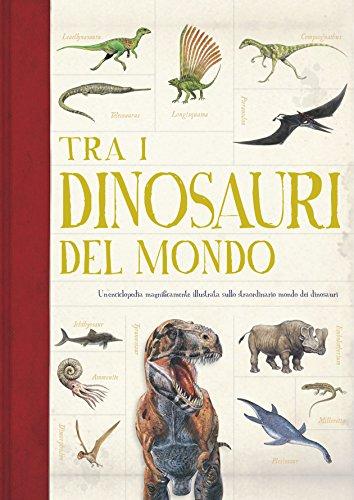 Tra i dinosauri del mondo. Ediz. a colori - 1