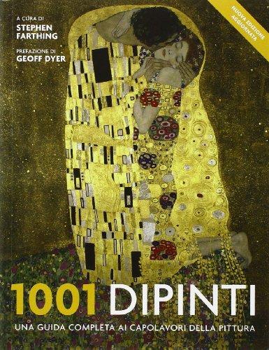 1001 dipinti. Una guida completa ai capolavori della pittura. Ediz. illustrata - 1