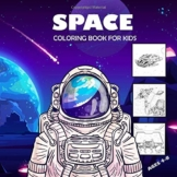 Space Coloring Book For Kids Ages 4-8: A Cute and Fun Coloring and Activity Workbook for Boys, Girls, Toddlers and Preschoolers, Gift for Kids Ages 2-4,  3-8, 4-8, 6-8  (US Version) - 1