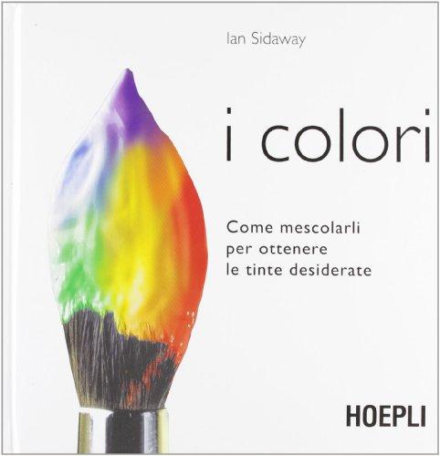 I colori. Come mescolarli per ottenere le tinte desiderate - 1