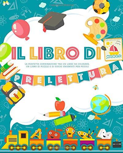 Il Libro di Prelettura: La perfetta combinazione tra un libro da colorare, un libro di puzzle e di giochi enigmisti per piccoli - 1