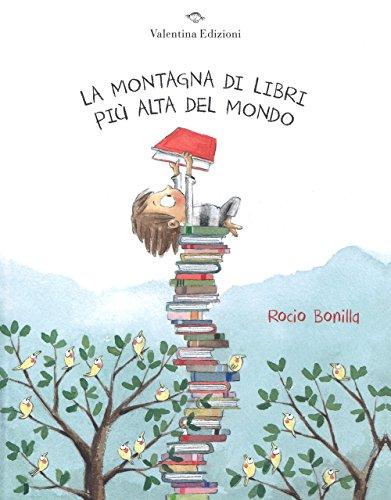 La montagna di libri più alta del mondo. Ediz. a colori - 1