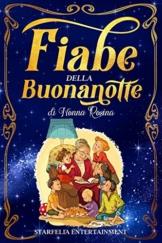 Fiabe della Buonanotte: Il Grande Libro di Racconti per Bambini di Nonna Rosina. Un'Esclusiva Raccolta di Storie e Favole di una Volta che Accompagnerà il tuo Bambino in Dolci Sogni - 1