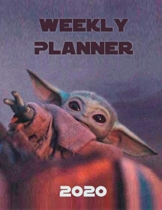 Weekly Planner 2020: Star Wars The Child Baby Yoda The Mandalorian - 1