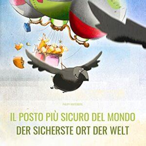"""Il posto più sicuro del mondo/Der sicherste Ort der Welt: Libro illustrato per bambini: italiano-tedesco (Edizione bilingue) (""""Il posto più sicuro del mondo"""" (Bilingue)) Formato Kindle Offerte e sconti"""