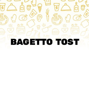 Bagetto Tost