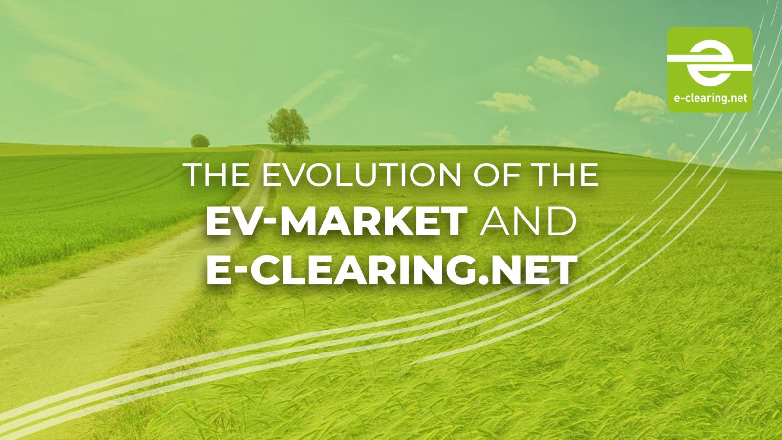 The evolution of the EV-market and e-clearing.net