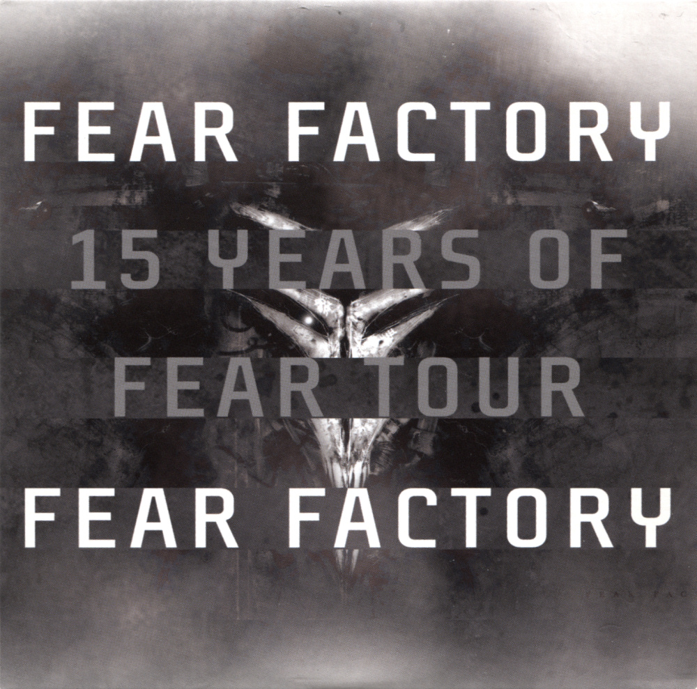 Fear Factory - 15 Years of Fear Tour