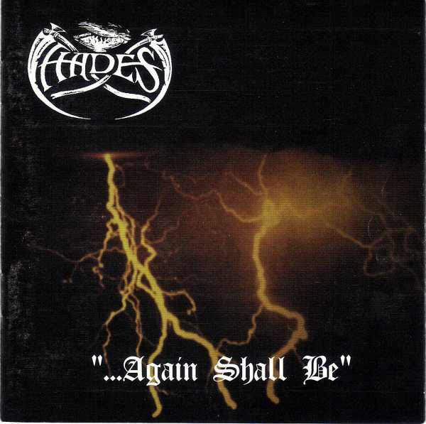 Hades Almighty - ...Again Shall Be (as Hades)