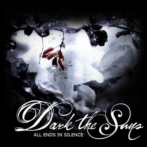 Dark The Suns - All Ends in Silence